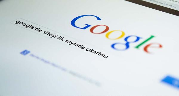 Google'de ilk sıraya çıkma ve burada kalma