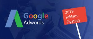 adwords reklam fiyatları 2019